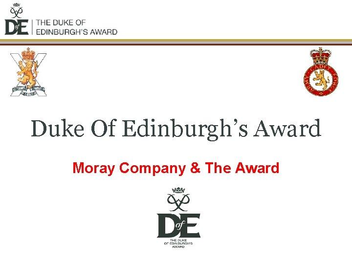Duke Of Edinburgh's Award Moray Company & The Award