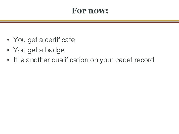 For now: • You get a certificate • You get a badge • It