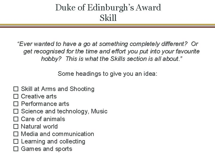 """Duke of Edinburgh's Award Skill """"Ever wanted to have a go at something completely"""