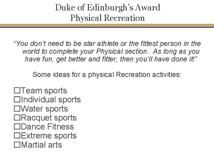 """Duke of Edinburgh's Award Physical Recreation """"You don't need to be star athlete or"""