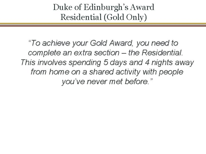 """Duke of Edinburgh's Award Residential (Gold Only) """"To achieve your Gold Award, you need"""