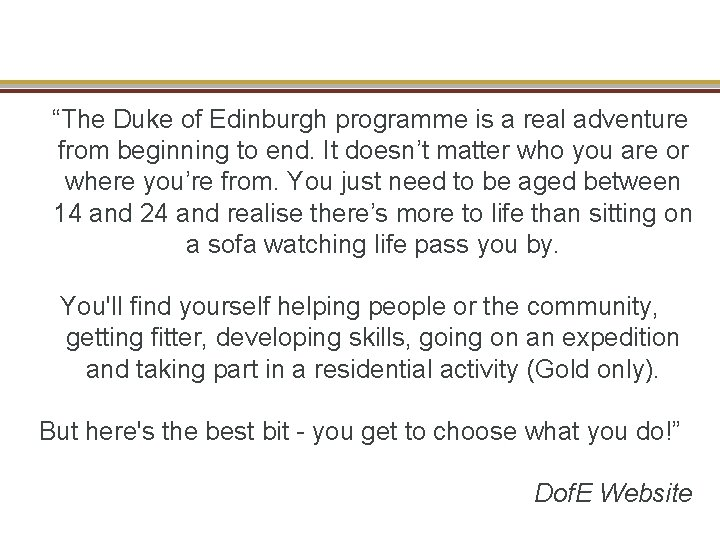 """""""The Duke of Edinburgh programme is a real adventure from beginning to end."""