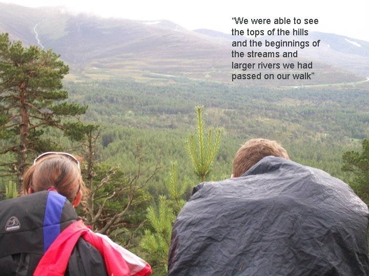 """""""We were able to see the tops of the hills and the beginnings of"""