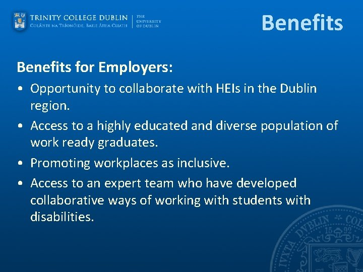 Benefits for Employers: • Opportunity to collaborate with HEIs in the Dublin region. •