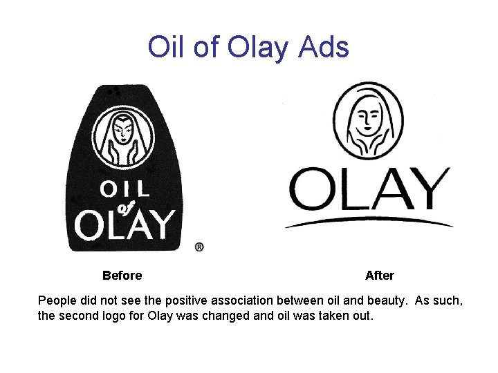 Oil of Olay Ads Before After People did not see the positive association between