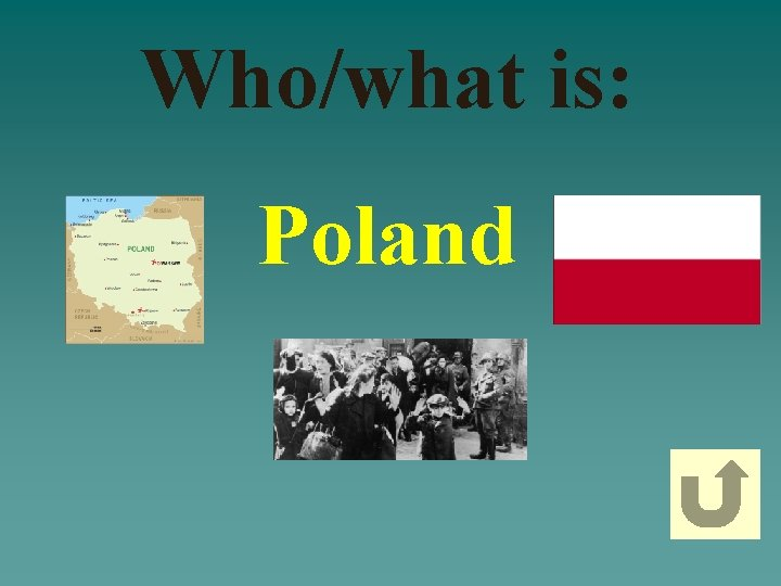 Who/what is: Poland