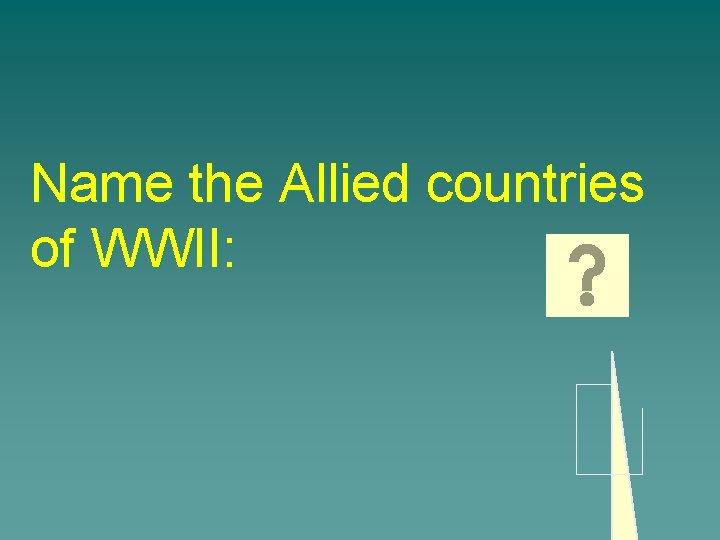 Name the Allied countries of WWII: