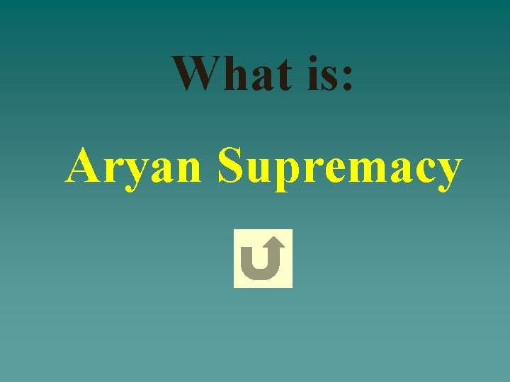 What is: Aryan Supremacy