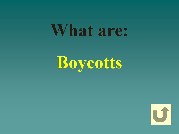 What are: Boycotts