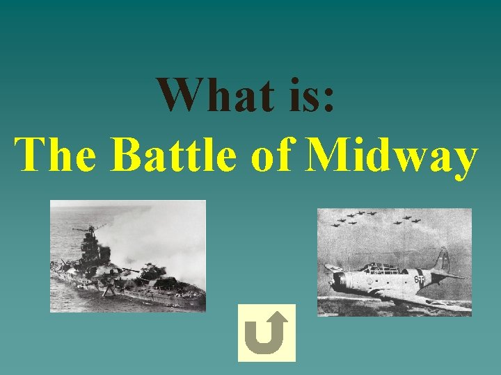 What is: The Battle of Midway