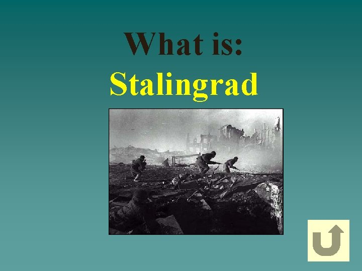 What is: Stalingrad