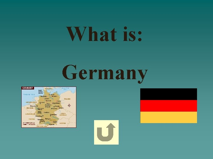 What is: Germany