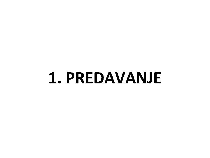 1. PREDAVANJE