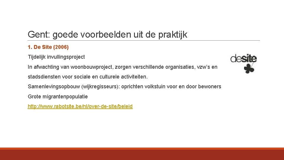 Gent: goede voorbeelden uit de praktijk 1. De Site (2006) Tijdelijk invullingsproject In afwachting