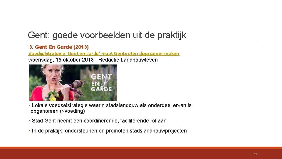 Gent: goede voorbeelden uit de praktijk 3. Gent En Garde (2013) Voedselstrategie 'Gent en