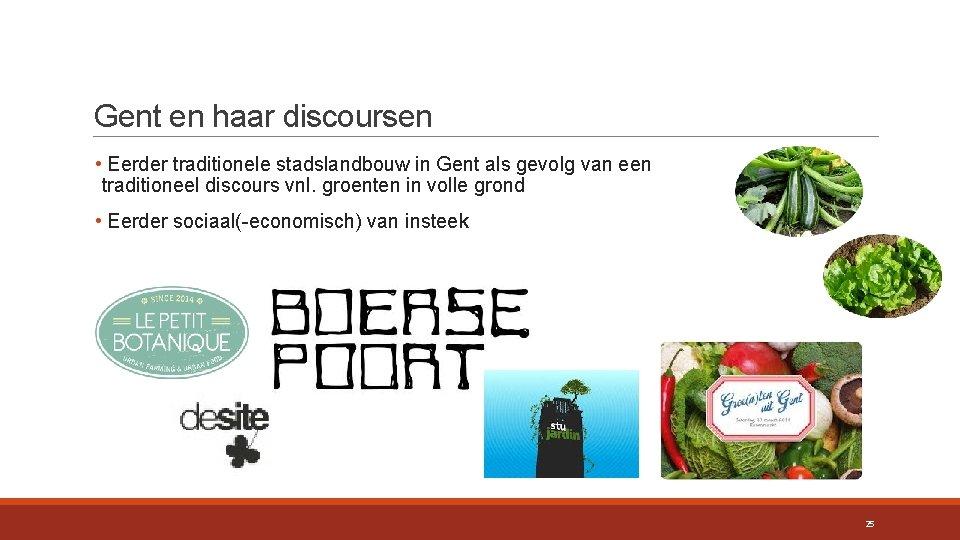 Gent en haar discoursen • Eerder traditionele stadslandbouw in Gent als gevolg van een