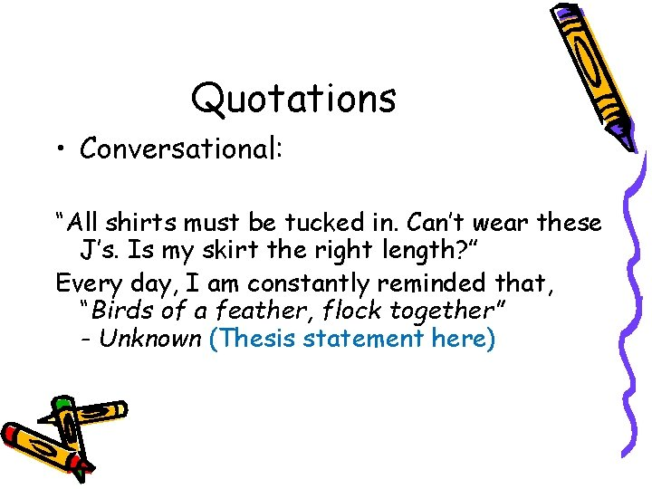 """Quotations • Conversational: """"All shirts must be tucked in. Can't wear these J's. Is"""