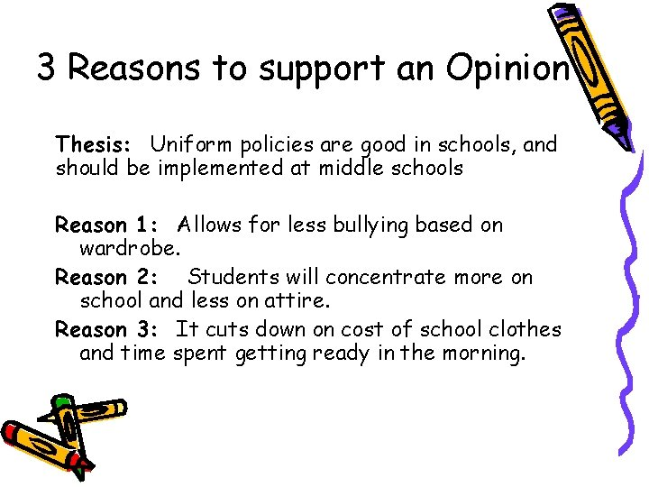 3 Reasons to support an Opinion Thesis: Uniform policies are good in schools, and