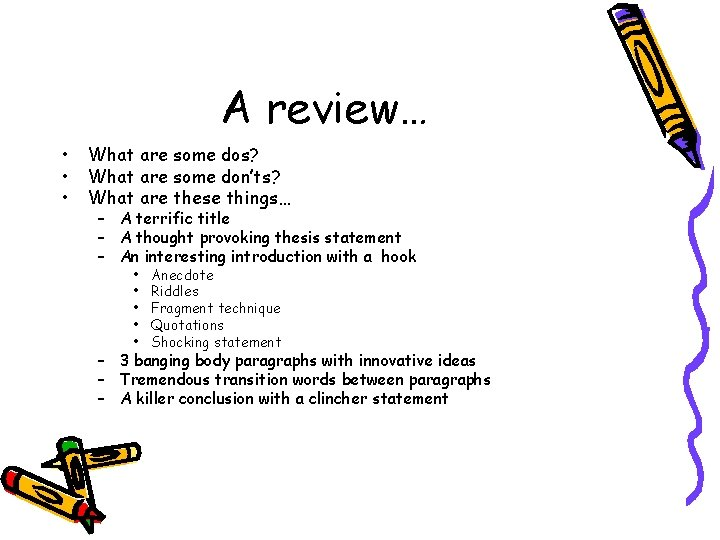 A review… • • • What are some dos? What are some don'ts? What