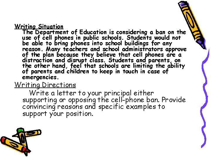 Writing Situation The Department of Education is considering a ban on the use of