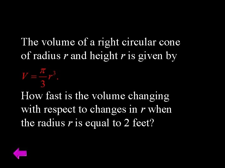 The volume of a right circular cone of radius r and height r is
