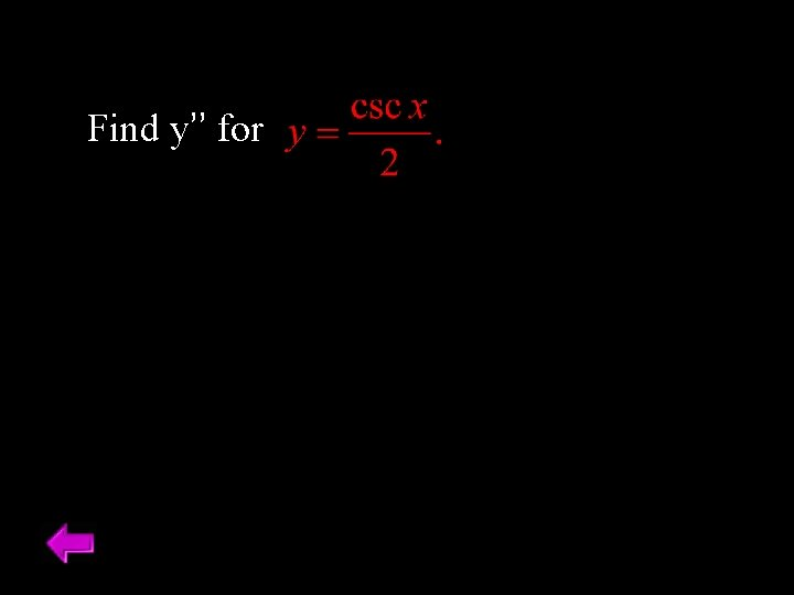 Find y'' for