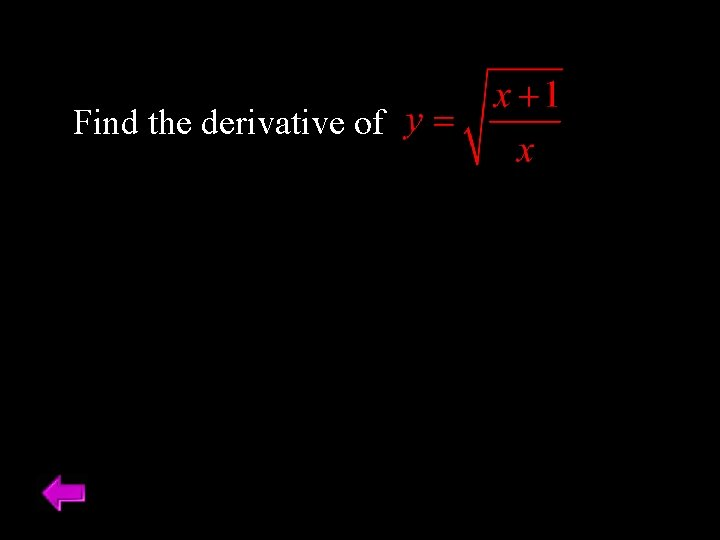 Find the derivative of