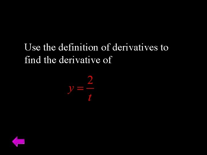 Use the definition of derivatives to find the derivative of