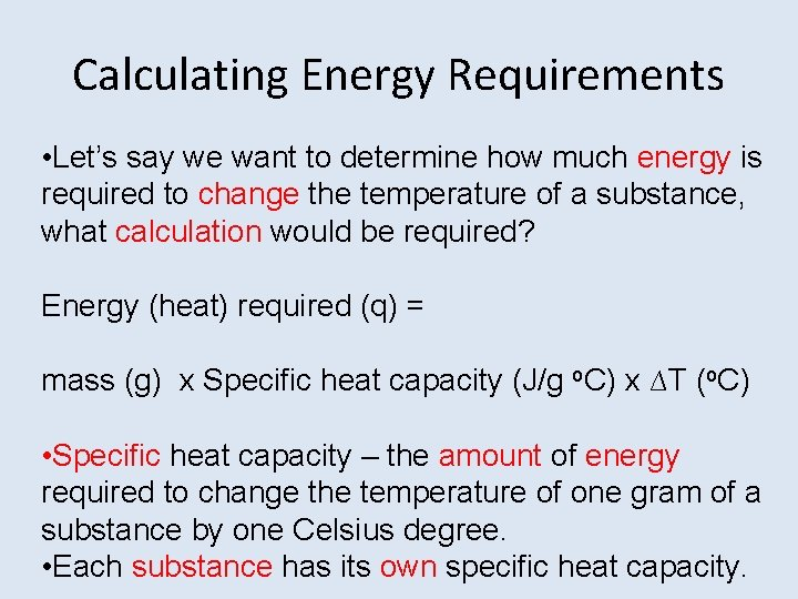 Calculating Energy Requirements • Let's say we want to determine how much energy is