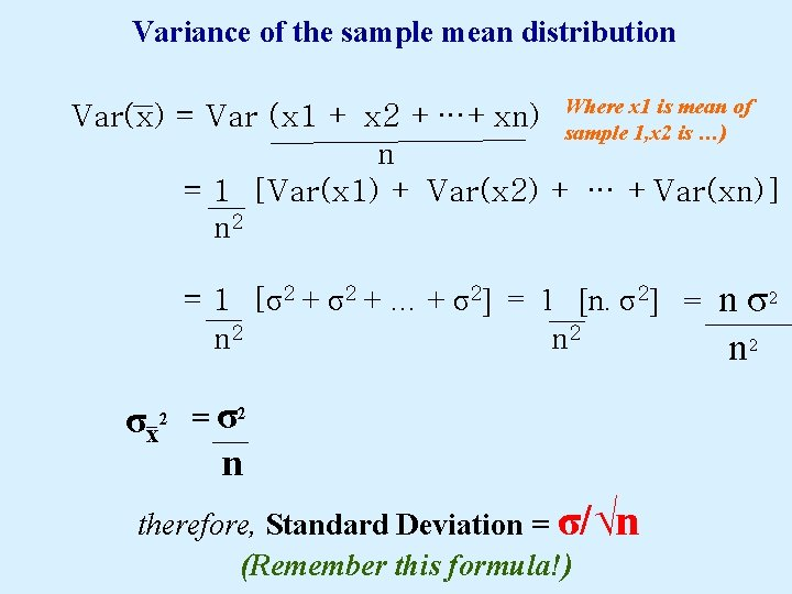 Variance of the sample mean distribution x 1 is mean of Var(x) = Var