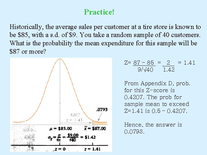 Practice! Historically, the average sales per customer at a tire store is known to