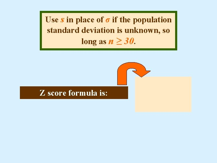 Use s in place of σ if the population standard deviation is unknown, so