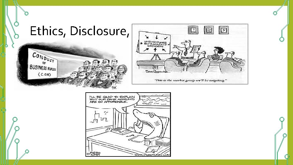 Ethics, Disclosure, Transparency