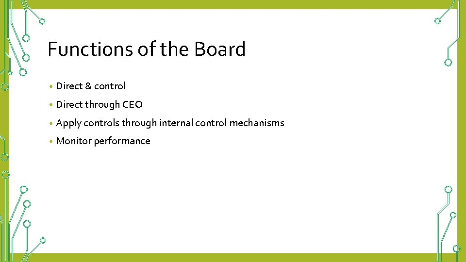 Functions of the Board • Direct & control • Direct through CEO • Apply