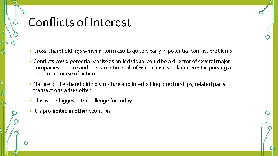Conflicts of Interest • Cross-shareholdings which in turn results quite clearly in potential conflict