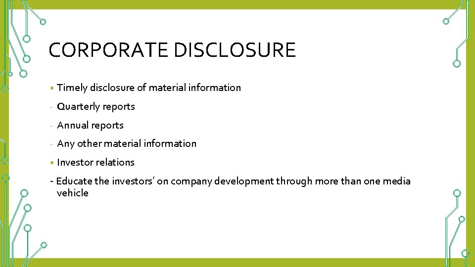 CORPORATE DISCLOSURE • Timely disclosure of material information - Quarterly reports - Annual reports