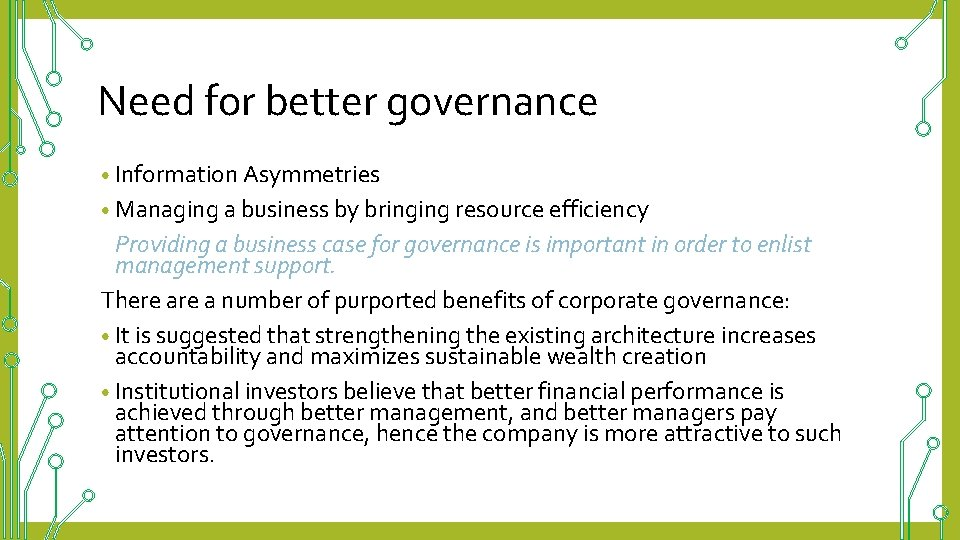 Need for better governance • Information Asymmetries • Managing a business by bringing resource