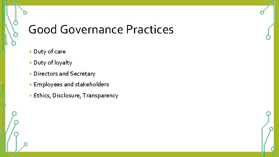 Good Governance Practices • Duty of care • Duty of loyalty • Directors and