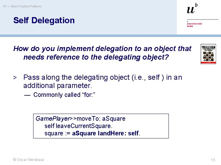 ST — Best Practice Patterns Self Delegation How do you implement delegation to an