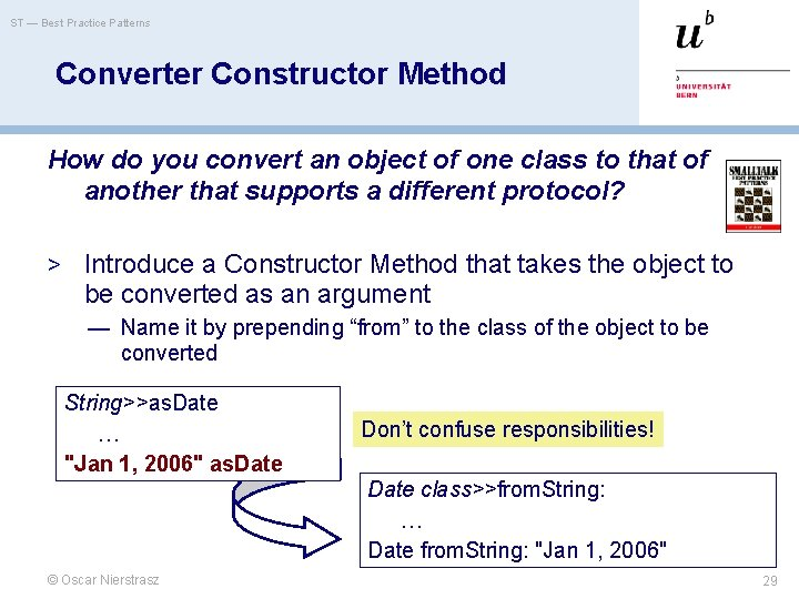 ST — Best Practice Patterns Converter Constructor Method How do you convert an object