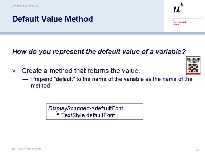 ST — Best Practice Patterns Default Value Method How do you represent the default