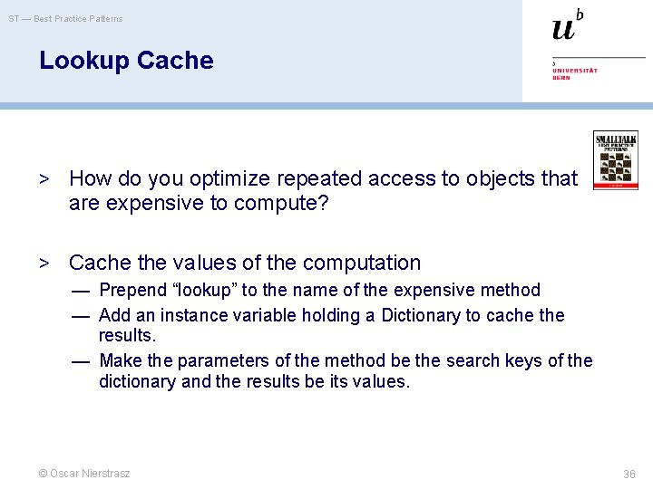 ST — Best Practice Patterns Lookup Cache > How do you optimize repeated access