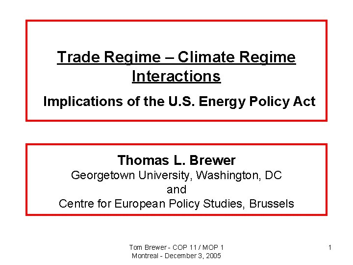 Trade Regime – Climate Regime Interactions Implications of the U. S. Energy Policy Act