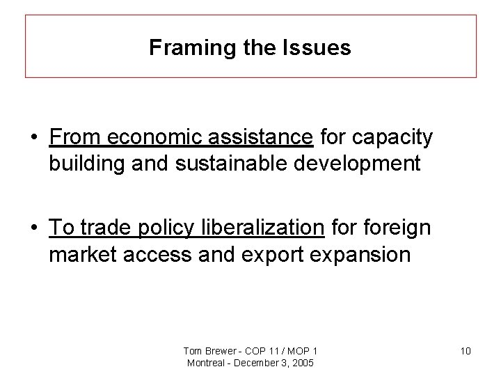 Framing the Issues • From economic assistance for capacity building and sustainable development •