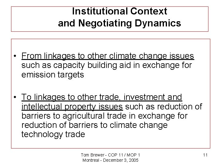 Institutional Context and Negotiating Dynamics • From linkages to other climate change issues such