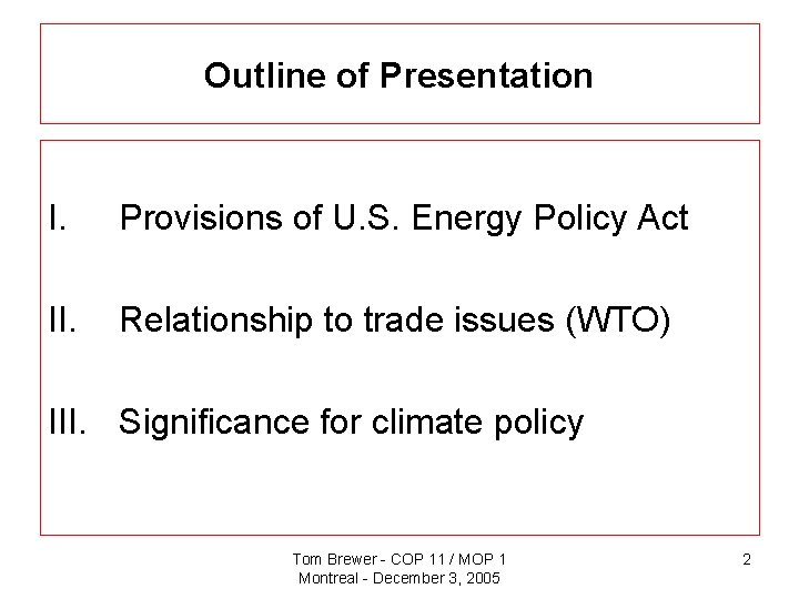 Outline of Presentation I. Provisions of U. S. Energy Policy Act II. Relationship to