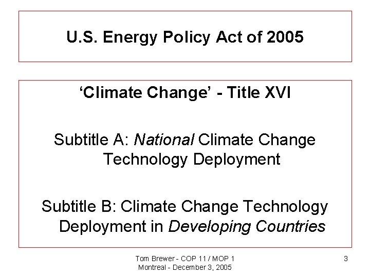 U. S. Energy Policy Act of 2005 'Climate Change' - Title XVI Subtitle A: