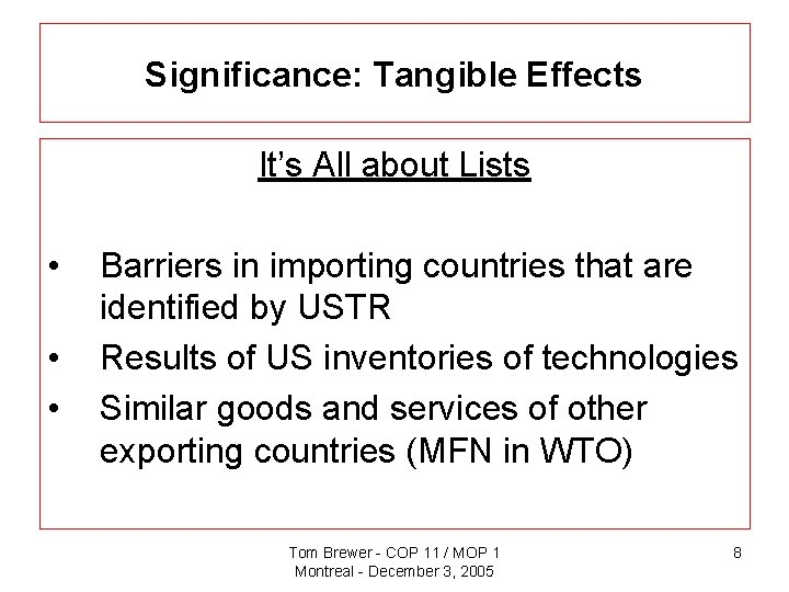 Significance: Tangible Effects It's All about Lists • • • Barriers in importing countries