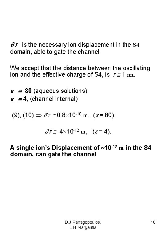 r is the necessary ion displacement in the S 4 domain, able to