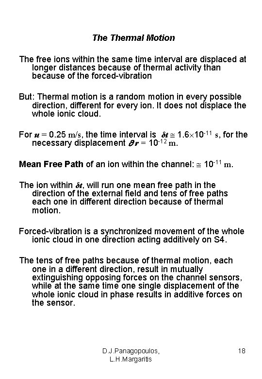 The Thermal Motion The free ions within the same time interval are displaced at
